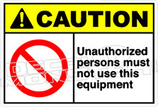 Caution 288H - unauthorized persons must not use