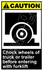 Caution 018V - chock wheels of truck or trailer before