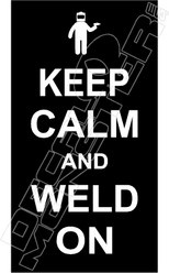 Keep Calm Weld On