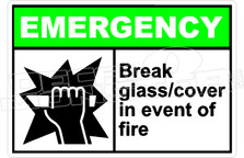 Emergency 004H - break glass - cover in event of fire