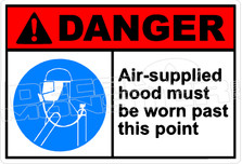 Danger 018H - air-supplied hood must be worn past this point