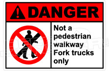 Danger 255H - not a pedestrian walkway fork trucks only