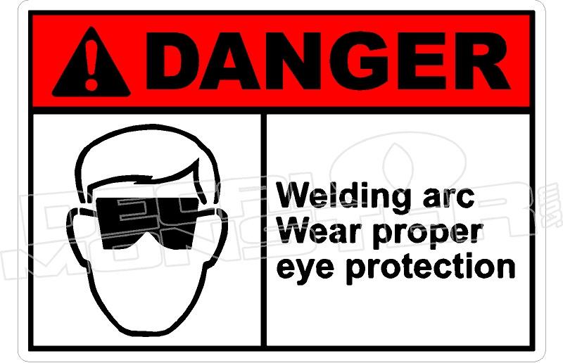 Danger 342H - welding arc wear proper eye protection