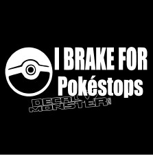 Pokemon Go I Brake For Pokestops Decal Sticker DM