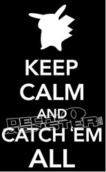 Keep Calm and Catch Em All 3 Pokemon Go Decal Sticker