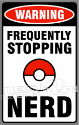 Warning Frequently Stopping Pokemon Go Nerd Decal Sticker