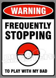 Warning Frequently Stopping Pokemon Go Decal Sticker