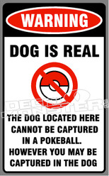 Warning Dog Is Real Pokemon Go Decal Sticker