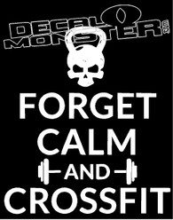 Forget Calm and Crossfit Decal Sticker