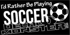 I'd Rather Be Playing Soccer Decal Sticker
