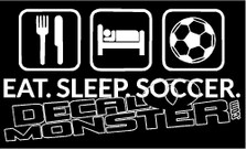 Eat Sleep Soccer Decal Sticker