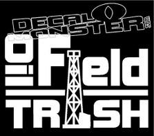 Oilfield Trash Decal Sticker