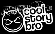 Cool Story Bro Decal Sticker