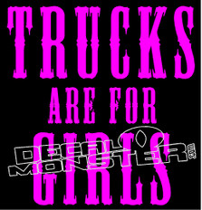 Trucks are for Girls Decal Sticker