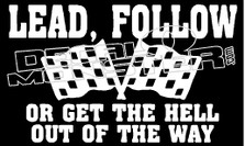 Lead Follow or Get the Hell Out of the Way Decal Sticker