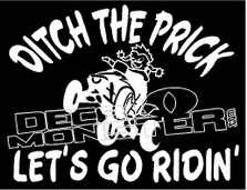 Ditch the Prick Let's Go Ridin Decal Sticker