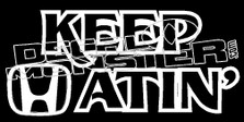 Honda Keep Hatin Decal Sticker