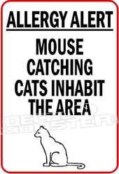 Allergy Alert Mouse Catching Cats Inhabit This Area Decal Sticker