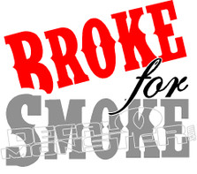 Broke For Smoke Decal Sticker