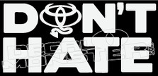 Don't Hate Toyota Decal Sticker