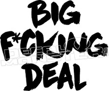 Big Fucking Deal Decal Sticker
