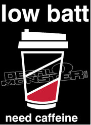Low Batt Need Caffefine Decal Sticker