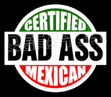 Cetified Bad Ass Mexican Decal Sticker