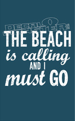 The Beach is Calling and I Must Go Decal Sticker