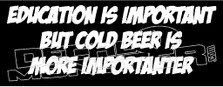Education Cold Beer Drink Funny Decal Sticker