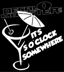 It's 5 o'clock Somewhere 1 Drink Decal Sticker