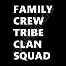 Family Crew Tribe Clan Squad Decal Sticker