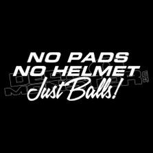 No Pads No Helmet Just Balls Funny Decal Sticker