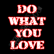 Do What You Love Life Decal Sticker