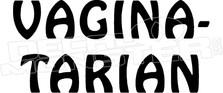 Vagina-tarian Funny Decal Sticker