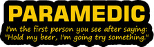 Paramedic First Person You See Funny Decal Sticker