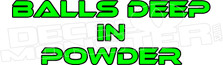 Balls Deep in Powder Sled Funny Decal Sticker