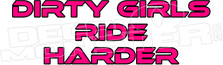 Dirty Girls Ride Harder Sled Funny Decal Sticker