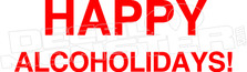 Happy Alcoholidays Funny Decal Sticker