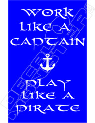 Work Like Captain Play Like Pirate Funny Decal Sticker