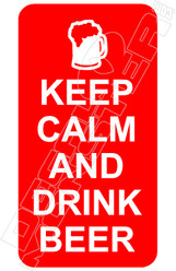 Keep Calm and Drink Beer Funny Decal Sticker