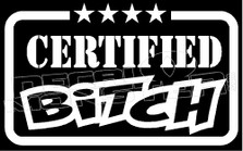 Certified Bitch Decal Sticker