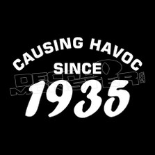 Causing Havoc Since 1935 Funny Decal Sticker