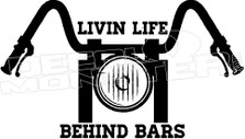 Motorcycle Living Life Behind Bars Decal Sticker
