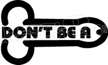 Dont Be a Dick Decal Sticker