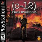 C-12: Final Resistance - PS1 - Complete