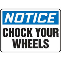 Notice Sign (Chock Your Wheels)