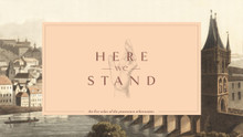 Here We Stand  (October 21 - November 18, 2017)