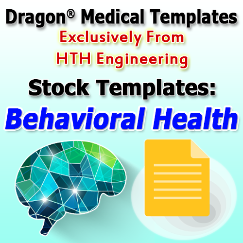 Behavioral Health Templates for Dragon Medical Practice Edition 4