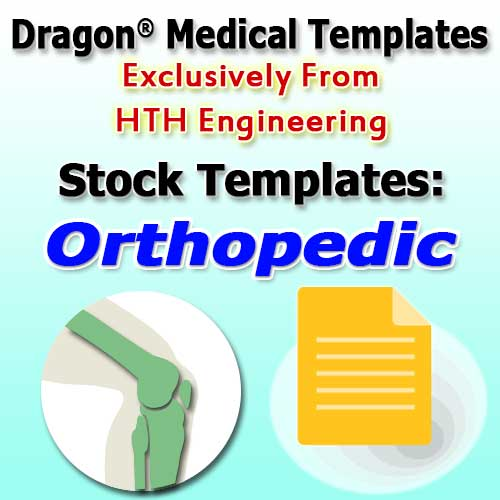 Orthopedic Stock Templates for Dragon Medical Practice Edition 4