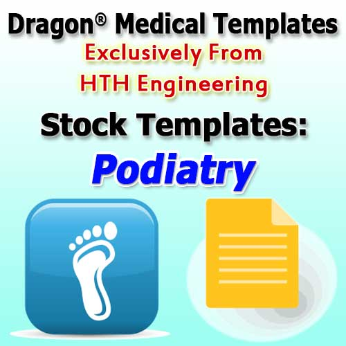Podiatry Templates for Dragon Medical Practice Edition 4